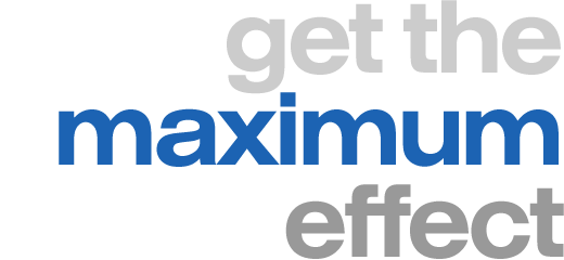 get the maximum effect